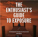 Enthusiast's Guide to Exposure