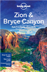 Lonely Planet Zion & Bryce Canyon National Parks