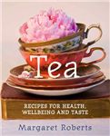 Tea: Recipes for Health, Wellbeing and Taste
