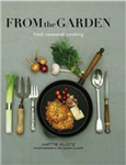 From the Garden: Seasonal Cooking at its Best