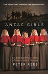 Anzac Girls: An Extraordinary Story of World War One Nurses