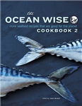 Ocean Wise Cookbook 2