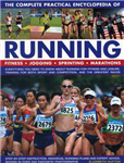 The Complete Practical Encyclopedia of Running: Fitness, Jogging, Sprinting, Marathons