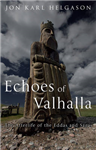 The Echoes of Valhalla: The Afterlife of the Eddas and Sagas
