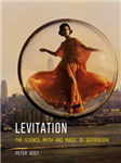 Levitation: The Science, Myth and Magic of Suspension