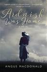 Ardnish Was Home: A Novel