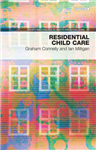 Residential Child Care: Between Home and Family
