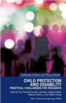Child Protection and Disability: Ethical, Methodological and Practical Challenges for Research
