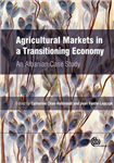 Agricultural Markets in a Transitioning Economy: An Albanian Case Study