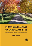 Plants and Planting on Landscape Sites: Selection and Supervision