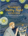 Vincent's Starry Night and Other Stories: A Children's Histo