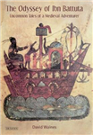The Odyssey of Ibn Battuta: Uncommon Tales of a Medieval Adventurer