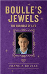 Boulle\'s Jewels: The Business of Life