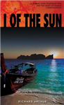 I of the Sun: A Journey into Southeast Asia and the Heart of Consciousness