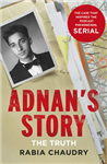 Adnan\'s Story: The Case That Inspired the Podcast Phenomenon Serial