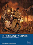 In Her Majesty\'s Name: Steampunk Skirmish Wargaming Rules
