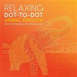 Relaxing Dot to Dot: Animal Kingdom
