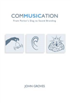 Commusication: From Pavlov's Dog to Sound Branding