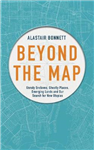Beyond the Map  (from the author of Off the Map): Unruly enclaves, ghostly places, emerging lands and our search for new utopias