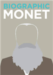 Biographic: Monet: Great Lives in Graphic Form
