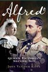 Alfred: Queen Victoria\'s Second Son