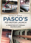 Pasco\'s P23 Motor Launch: A Tradition of Cornish Boatbuilding