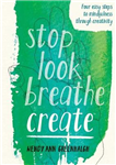 Stop Look Breathe Create