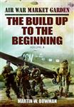 Air War \'Market Garden: The Build Up to the Beginning