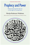 Prophecy and Power: Muhammad and the Qur\'an in the Light of Comparison