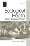 Ecological Health: Society, Ecology and Health