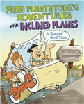 Fred Flintstone\'s Adventures with Inclined Planes: A Rampin\' Good Time