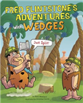 Fred Flintstone\'s Adventures with Wedges: Just Split!
