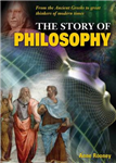 The Story of Philosophy: From the Ancient Greeks to Great Thinkers of Modern Times