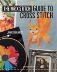 Mr X Stitch Guide to Cross Stitch