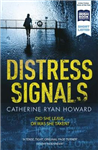 Distress Signals: An Incredibly Gripping Psychological Thriller with a Twist You Won\'t See Coming