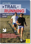 Trail Running: The Complete Guide