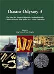 Oceans Odyssey 3. The Deep-Sea Tortugas Shipwreck, Straits of Florida: A Merchant Vessel from Spain\'s 1622 Tierra Firme Fleet