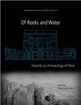 Of Rocks and Water: Towards an Archaeology of Place