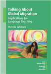 Talking About Global Migration: Implications for Language Teaching