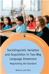 Sociolinguistic Variation and Acquisition in Two-Way Languag
