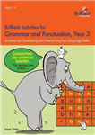 Brilliant Activities for Grammar and Punctuation, Year 3