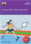 Olympics 2016 - Welsh Topic Book: Games, Activities and Resources to Teach Welsh