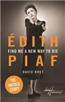 Edith Piaf: Find Me a New Way to Die