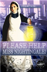 Please Help, Miss Nightingale