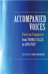 Accompanied Voices: Poets on Composers: From Thomas Tallis to Arvo Part