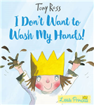 I Don\'t Want to Wash My Hands!