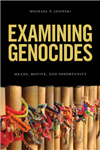 Examining Genocides: Means, Motive, and Opportunity