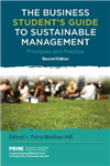 The Business Student\'s Guide to Sustainable Management: Principles and Practice