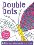 Double Dots: 60 amazing hidden pictures to discover and colour one dot at a time
