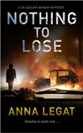 Nothing to Lose: DI Gillian Marsh Series, Book 2